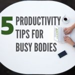 Five Productivity Tips for The Woodlands Busy Bodies