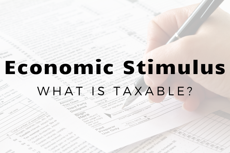 Which Stimulus Payments Are Taxable (and Which Aren't) For The Woodlands Taxpayers